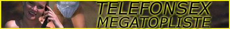 Telefonsex Megatopliste
